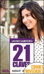 21 Claves para Seducir de Día de Javier Santoro