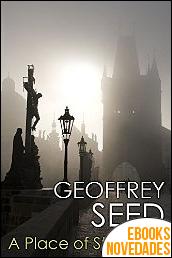 A Place Of Strangers de Geoffrey Seed