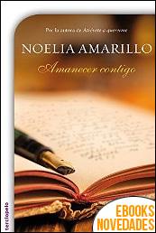 Amanecer contigo de Noelia Amarillo