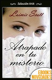 Atrapado en tu misterio de Laimie Scott