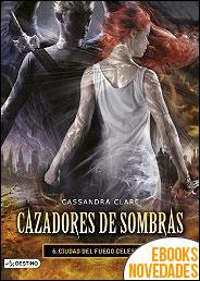 Ciudad del fuego celestial. Cazadores de sombras 6 de Cassandra Clare