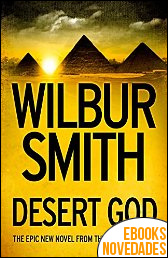 Desert God de Wilbur Smith