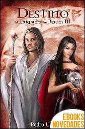 Destino (El enigma de los Ilenios 3) de Pedro Urvi