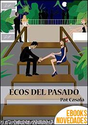 Ecos del Pasado de Pat Casalà