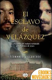 El esclavo de Velázquez de Fernando Villaverde