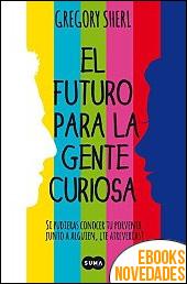 El futuro para la gente curiosa de Gregory Sherl