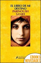 El libro de mi destino de Parinoush Saniee
