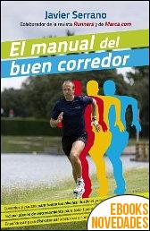 El manual del buen corredor de Javier Serrano