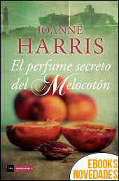 El perfume secreto del melocotón de Joanne Harris