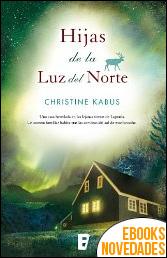 Hijas de la luz del norte de Christine Kabus