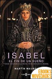 Isabel, el fin de un sueño de Martín Maurel