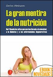 La Gran Mentira de la Nutrición de Carlos Abehsera
