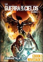 La Guerra de los Cielos. Volumen 3 de Fernando Trujillo Sanz y César García Muñoz