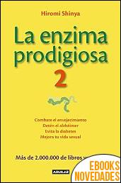 La enzima prodigiosa 2 de Hiromi Shinya