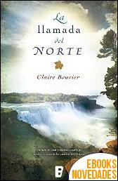 La llamada del norte de Claire Bouvier