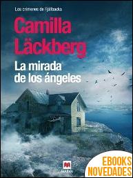 La mirada de los ángeles de Camilla Läckberg