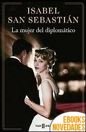 La mujer del diplomático de Isabel San Sebastián
