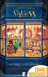 La pastelería Bliss de Kathryn Littlewood