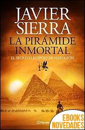 La pirámide inmortal de Javier Sierra