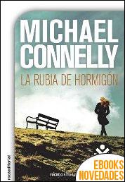 La rubia de hormigón de Michael Connelly