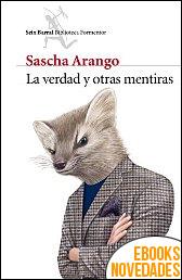 La verdad y otras mentiras de Sascha Arango