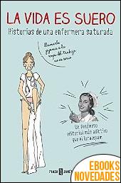 La vida es suero de Enfermera Saturada