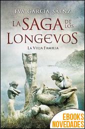 La vieja familia (La saga de los longevos nº 1) de Eva García Sáenz