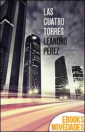 Las cuatro torres de Leandro Pérez