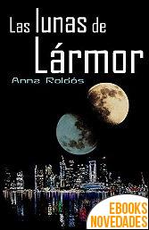 Las lunas de Lármor de Anna Roldós