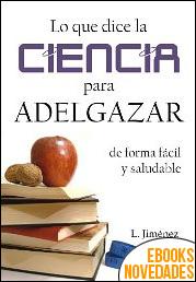 Lo que dice la ciencia para adelgazar de forma fácil y saludable de L. Jiménez