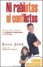 Ni rabietas, ni conflictos de Rosa Jové