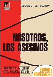 Nosotros, los asesinos de Eduardo de Guzmán