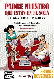 Padre nuestro que estás en el sofá de Sergio Fernández El Monaguillo y Arturo González-Campos