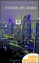 Pasión en Dubai de Tomás Jiménez Eyto y Cristina Pardo Masiá
