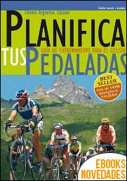 Planifica tus pedaladas de Chema Arguedas Lozano