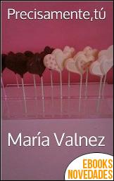 Precisamente, tu de María Valnez