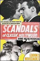 Scandals of Classic Hollywood de Anne Helen Petersen