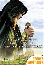 Siempre te encontraré de Megan Maxwell