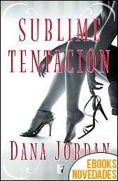 Sublime Tentación de Dana Jordan