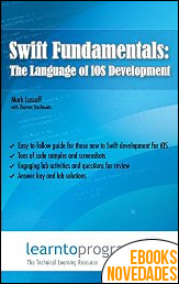 Swift Fundamentals The Language of iOS Development de Mark Lassoff y Thomas Stachowitz