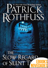 The Slow Regard of Silent Things de Patrick Rothfuss