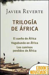 Trilogía de África de Javier Reverte
