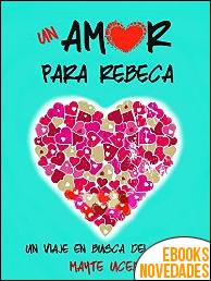 Un amor para Rebeca de Mayte Uceda