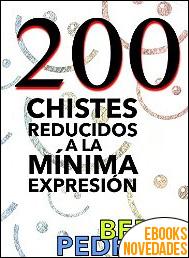 200 Chistes reducidos a la mínima expresión de Berto Pedrosa
