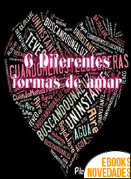 6 Diferentes Formas de Amar de Pilar Cháfer Guillén
