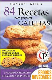 84 recetas para preparar galletas de Mariano Orzola