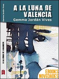 A la luna de Valencia de Gemma Jordán Vives