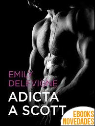 Adicta a Scott de Emily Delevigne