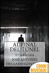 Al final del túnel de José Antonio Delgado González