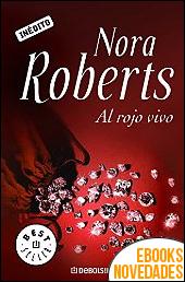 Al rojo vivo de Nora Roberts